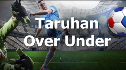 Tips & Strategi Taruhan Over Under